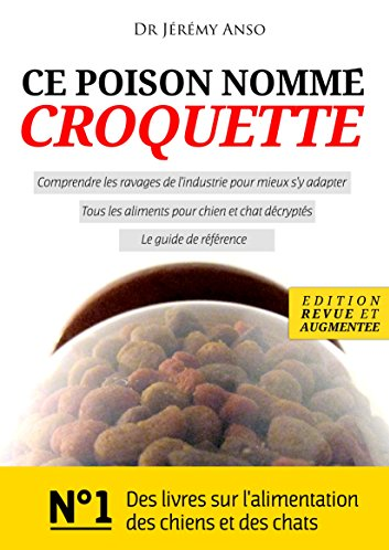 Le livre » Ce poison nommé Croquettes» de Jérémy Anso
